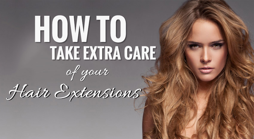 Go the Extra Mile In Taking Care Of Your Hair Extensions (With Steps)